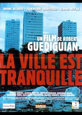 affiche du film VILLE EST TRANQUILLE (LA)