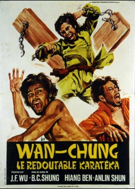 affiche du film WAN CHUNG LE REDOUTABLE KARATEKA
