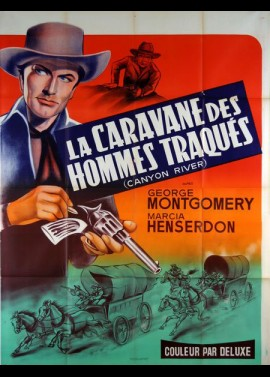 affiche du film CARAVANE DES HOMMES TRAQUES (LA)