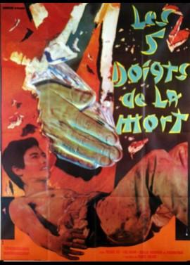 affiche du film CINQ DOIGTS DE LA MORT (LES)