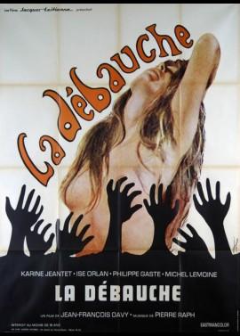affiche du film DEBAUCHE (LA)