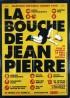 affiche du film BOUCHE DE JEAN PIERRE (LA)