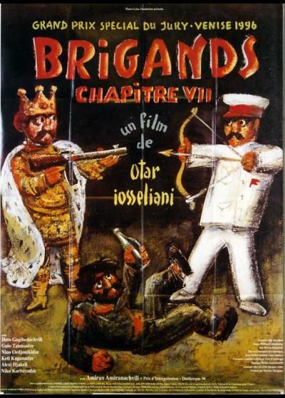 affiche du film BRIGANDS CHAPITRE VII