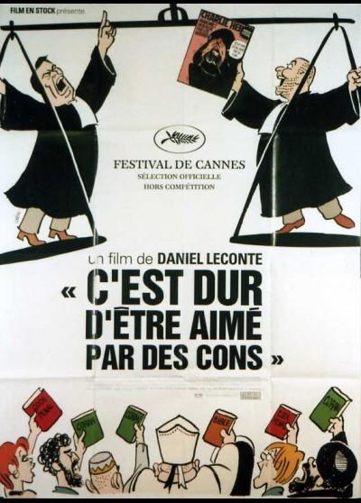 affiche du film C'EST DUR D'ETRE AIME PAR DES CONS
