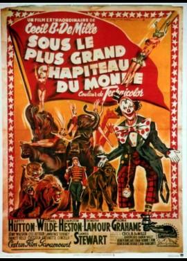 affiche du film SOUS LE PLUS GRAND CHAPITEAU DU MONDE