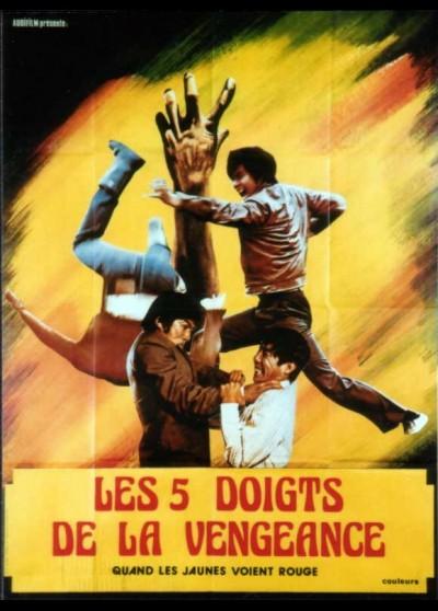affiche du film QUAND LES JAUNES VOIENT ROUGES / CINQ DOIGTS DE LA VENGEANCE (LES)
