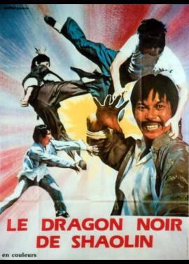 affiche du film DRAGON NOIR DE SHAOLIN (LE)