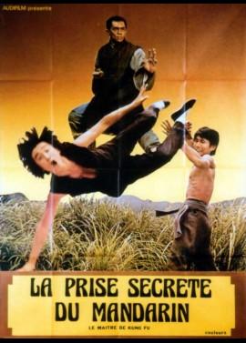 affiche du film PRISE SECRETE DU MANDARIN (LA) / LE MAITRE DE KUNG FU
