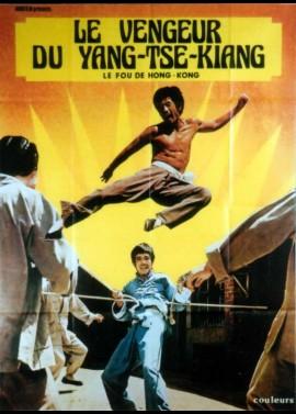 affiche du film VENGEUR DU YANG TSE KIANG (LE) / LE FOU DE HONG KONG