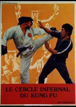 affiche du film CERCLE INFERNAL DU KUNG FU (LE)