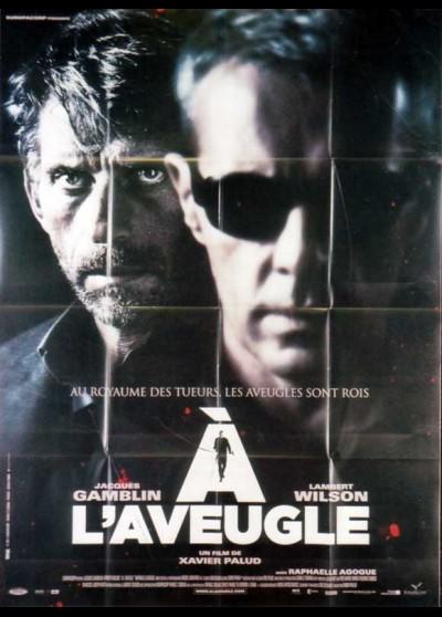 affiche du film A L'AVEUGLE