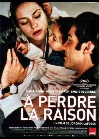 affiche du film A PERDRE LA RAISON
