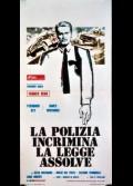 POLIZIA INCRIMINA LA LEGGE ASSOLVE (LA)