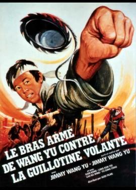 affiche du film BRAS ARME DE WANG YU CONTRE LA GUILLOTINE VOLANTE (LE)