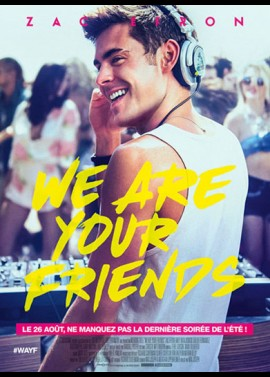 affiche du film WE ARE YOUR FRIENDS