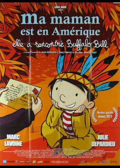 affiche du film MA MAMAN EST EN AMERIQUE ELLE A RENCONTRE BUFFALO BILL