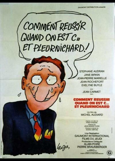 affiche du film COMMENT REUSSIR QUAND ON EST CON ET PLEURNICHARD