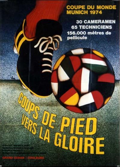 affiche du film COUPS DE PIED VERS LA GLOIRE COUPE DU MONDE 1974