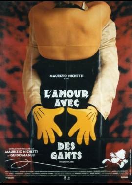 affiche du film AMOUR AVEC DES GANTS (L')