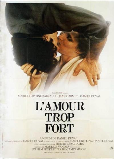 affiche du film AMOUR TROP FORT (L')