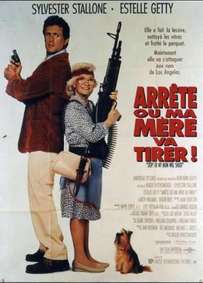 affiche du film ARRETE OU MA MERE VA TIRER