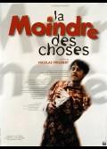 MOINDRE DES CHOSES (LA)