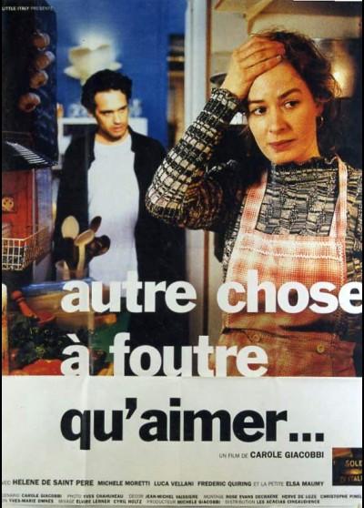 affiche du film AUTRE CHOSE A FOUTRE QU'AIMER