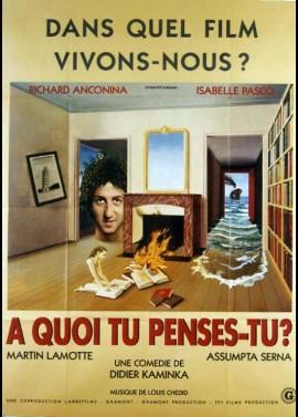affiche du film A QUOI TU PENSES TU