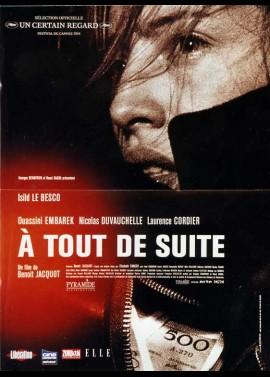 affiche du film A TOUT DE SUITE