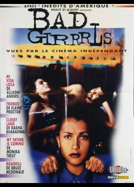BAD GIRRRLS / MI VIDA LOCA / FRIENDS / CLOSET LAND / MY FATHER IS COMING / ROADKILL movie poster