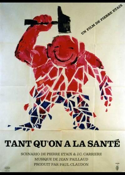 affiche du film TANT QU'ON A LA SANTE